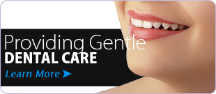 Providing Gentle Dental Care
